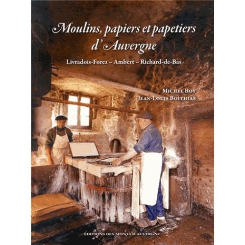 moulins-papiers-et-papetiers-d-auvergne-livradois-forez-ambert-richard-de-bas-9782366540192_0